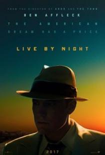 Те живеят в нощта / Live by Night (2017)